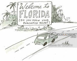'Welcome to Florida. Do you know your evacuation route?'